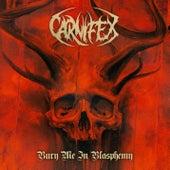 Bury Me in Blasphemy by Carnifex
