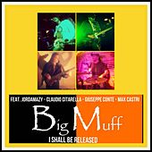 I Shall Be Released (Recorded at Media Studio (Urbino - Italy) 2001) by Big Muff