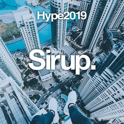 Sirup Hype 2019 von Various Artists