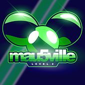 mau5ville: Level 2 by Various Artists