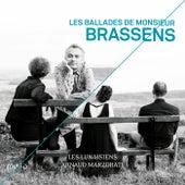 Les ballades de Monsieur Brassens by Les Lunaisiens