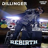 Rebirth by Dillinger