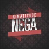 Rimatitude Nega by Rimatitude