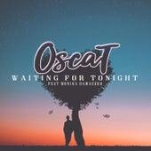Waiting for Tonight de Oscat!