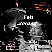 .Zeroed by Felt