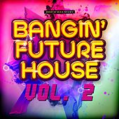 Bangin' Future House, Vol. 2 de Various Artists