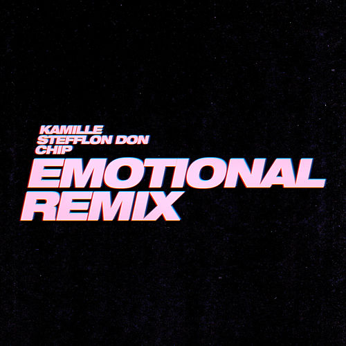 Emotional (Remix) by Kamille, Stefflon Don & Chip
