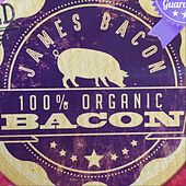 100% Organic Bacon by James Bacon
