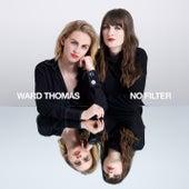 No Filter von Ward Thomas