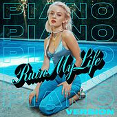 Ruin My Life (Piano Version) van Zara Larsson