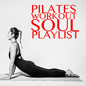 Pilates Workout Soul Playlist by Various Artists
