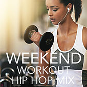 Weekend Workout Hip Hop Mix de Various Artists