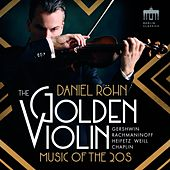 The Golden Violin (Music of the 20s) by Württembergisches Kammerorchester Heilbronn Daniel Röhn