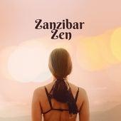 Zanzibar Zen by Chillout Lounge