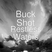 Restless Waters de Buckshot