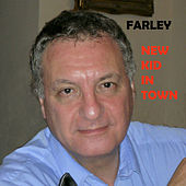 New Kid in Town by Farley