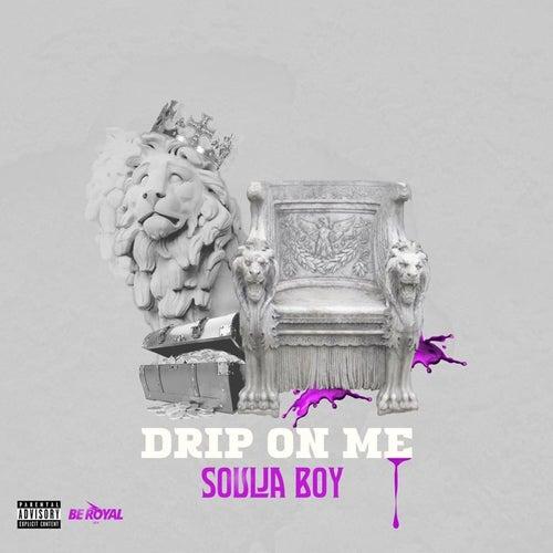 Drip on Me by Soulja Boy