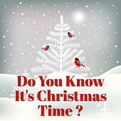 Do You Know It's Christmas Time ? de Various Artists