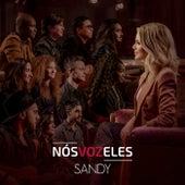 Nós VOZ Eles de Sandy
