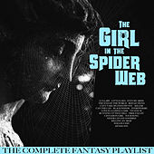 The Girl in The Spiderweb - The Complete Fantasy Playlist de Various Artists