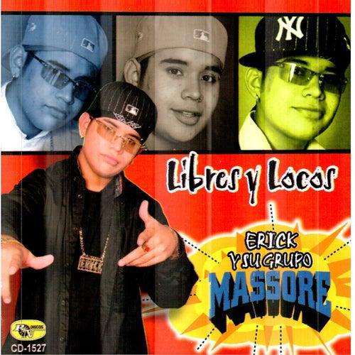 Libres y Locos by Erick Y Su Grupo Massore