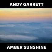 Amber Sunshine by Andy Garrett