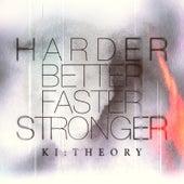 Harder Better Faster Stronger von Ki:Theory