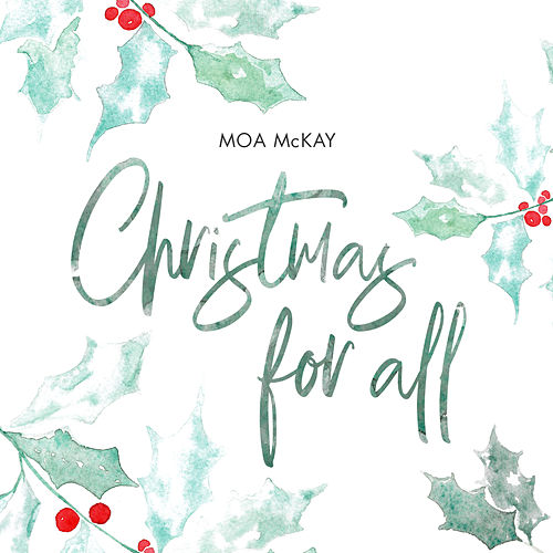 Christmas for All by Moa McKay