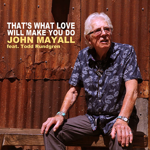 That's What Love Will Make You Do by John Mayall