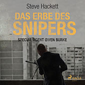 Das Erbe des Snipers - Special Agent Owen Burke 3 (Ungekürzt) de Steve Hackett
