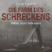 Die Farm des Schreckens - Special Agent Owen Burke 5 (Ungekürzt) de Steve Hackett
