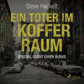 Ein Toter im Kofferraum - Special Agent Owen Burke 7 (Ungekürzt) de Steve Hackett