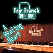 A Healing Heart by Tom Franek