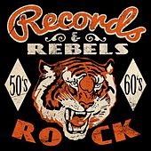 Records & Rebels: 50's & 60's Rock by Various Artists