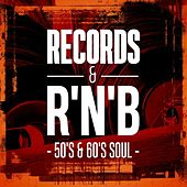 Records & R'N'B: 50's & 60's Soul by Various Artists