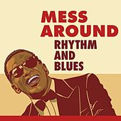 Mess Around: Rhythm and Blues von Various Artists