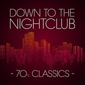 Down to the Nightclub: 70's Classics de Various Artists