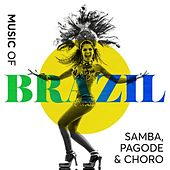 Music of Brazil: Samba, Pagode & Choro by Various Artists