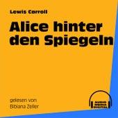 Alice hinter den Spiegeln by Lewis Carroll