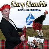 I Love the Highlands von Gary Gamble
