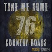 Take Me Home, Country Roads by Neebs Gaming