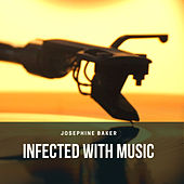 Infected with Music von Joséphine Baker