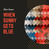 When Sunny Gets Blue de Chris Connor