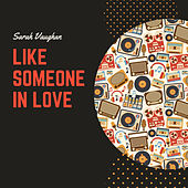 Like Someone in Love von Sarah Vaughan