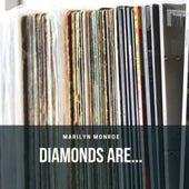 Diamonds are... von Marilyn Monroe