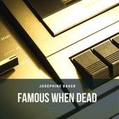 Famous when Dead von Joséphine Baker