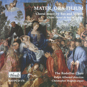 Bax & Villette: Mater, ora filium von Rodolfus Choir