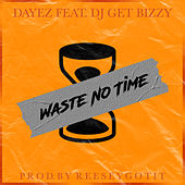 Waste No Time de Dayez