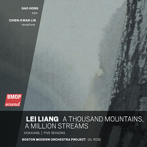 Lei Liang: A Thousand Mountains, A Million Streams by Boston Modern Orchestra Project