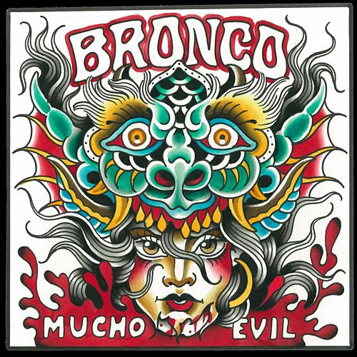 Mucho Evil by Bronco